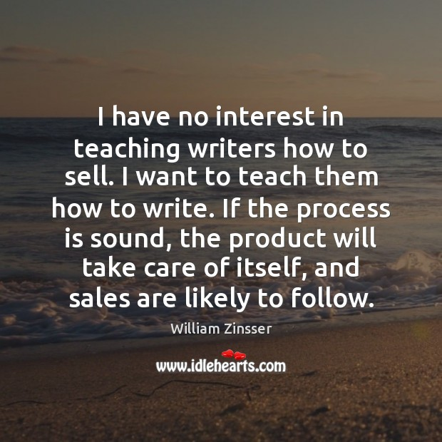 I have no interest in teaching writers how to sell. I want Image