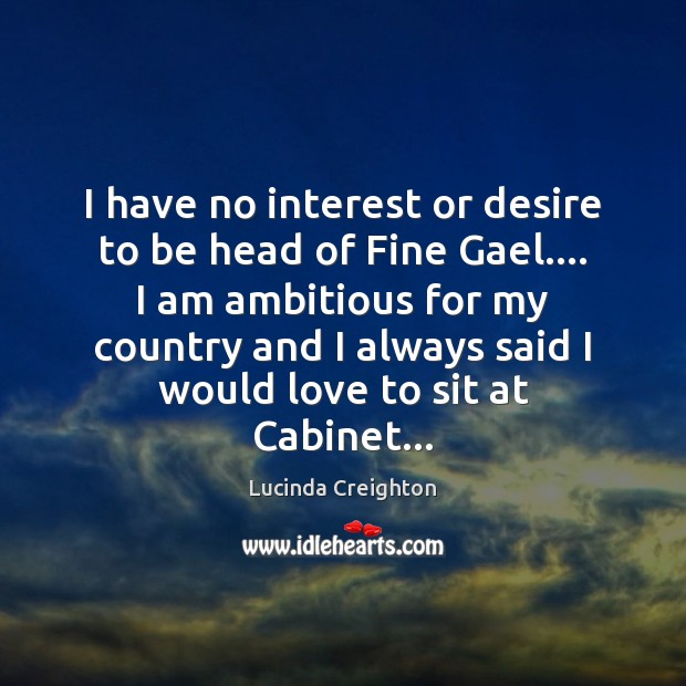 Image, I have no interest or desire to be head of Fine Gael….