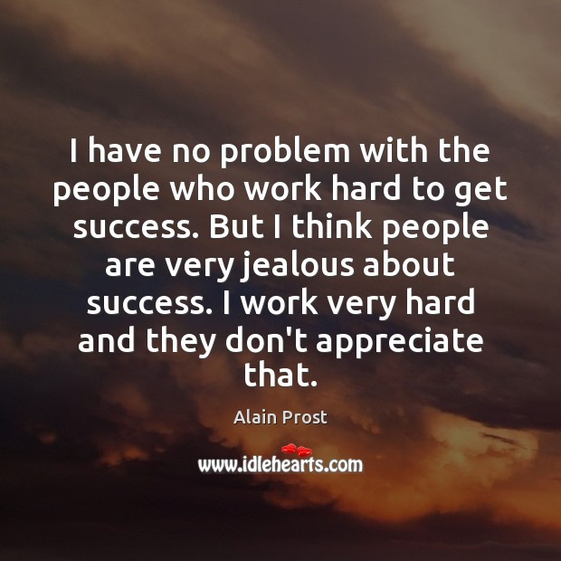 Image, I have no problem with the people who work hard to get