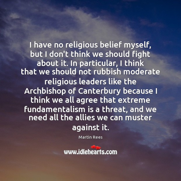 Image, I have no religious belief myself, but I don't think we should