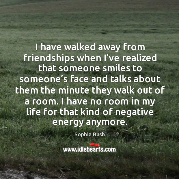 I have no room in my life for that kind of negative energy anymore. Image