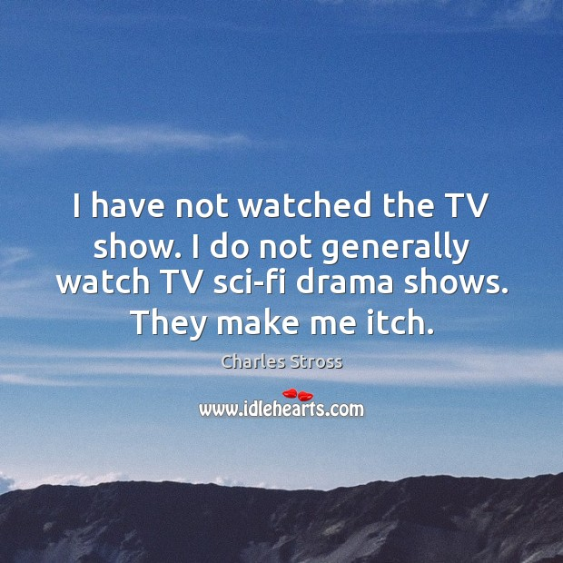 I have not watched the TV show. I do not generally watch Image