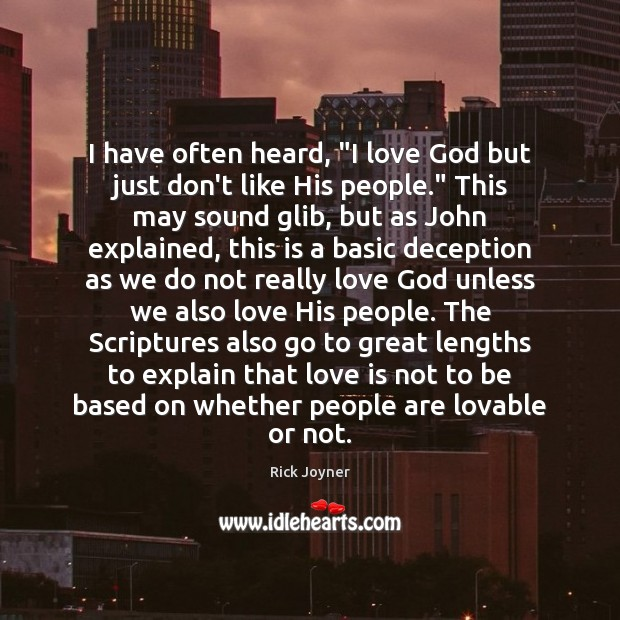 """I have often heard, """"I love God but just don't like His Rick Joyner Picture Quote"""