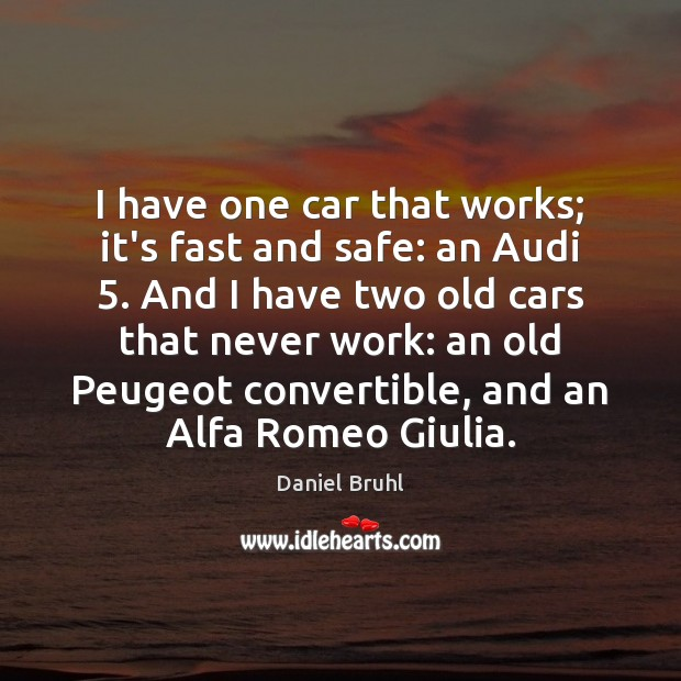 Image, I have one car that works; it's fast and safe: an Audi 5.