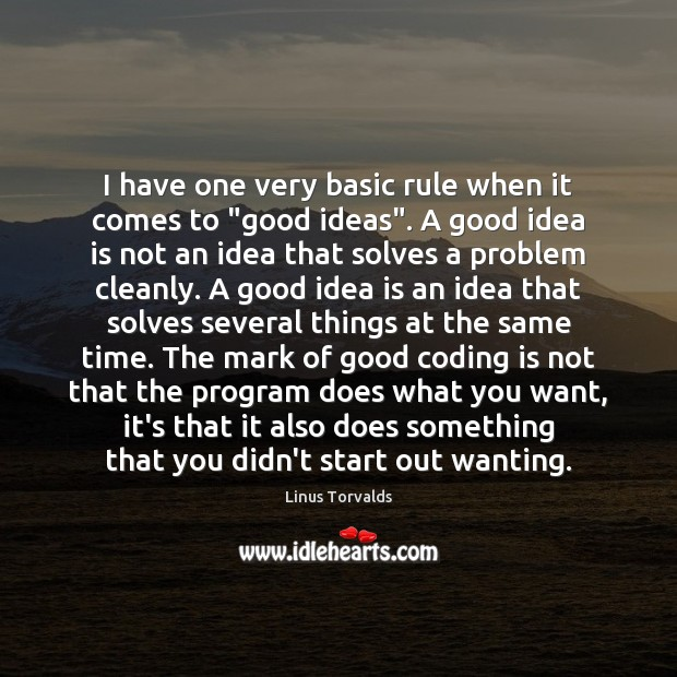 "I have one very basic rule when it comes to ""good ideas"". Image"