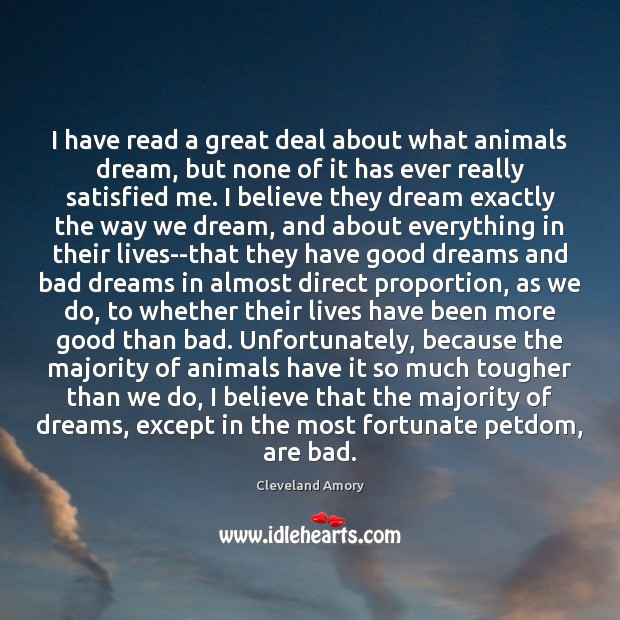 Image, I have read a great deal about what animals dream, but none