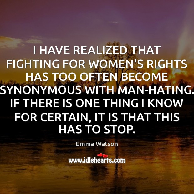 I HAVE REALIZED THAT FIGHTING FOR WOMEN'S RIGHTS HAS TOO OFTEN BECOME Image