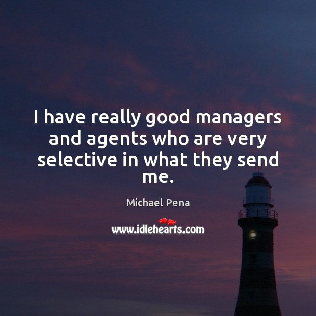 I have really good managers and agents who are very selective in what they send me. Image