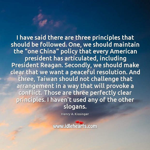 Image, I have said there are three principles that should be followed. One,