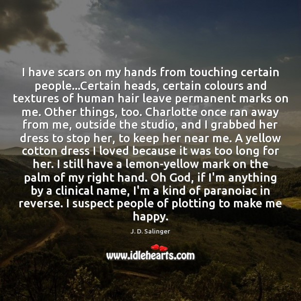 I have scars on my hands from touching certain people…Certain heads, Image