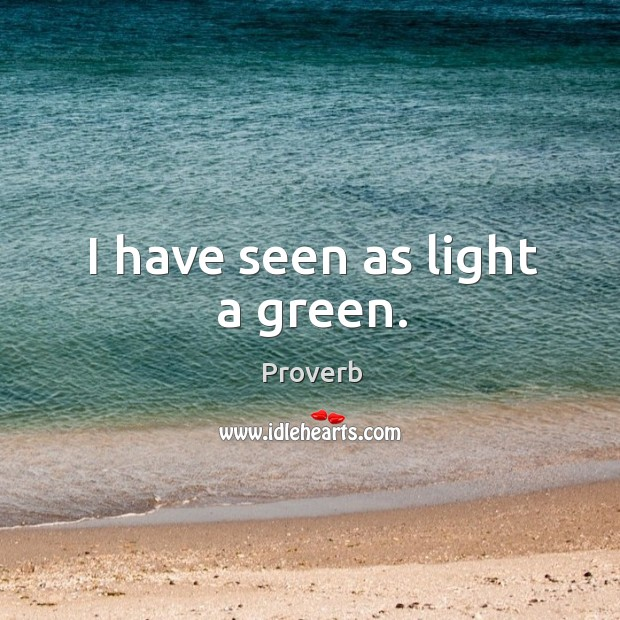 I have seen as light a green. Image