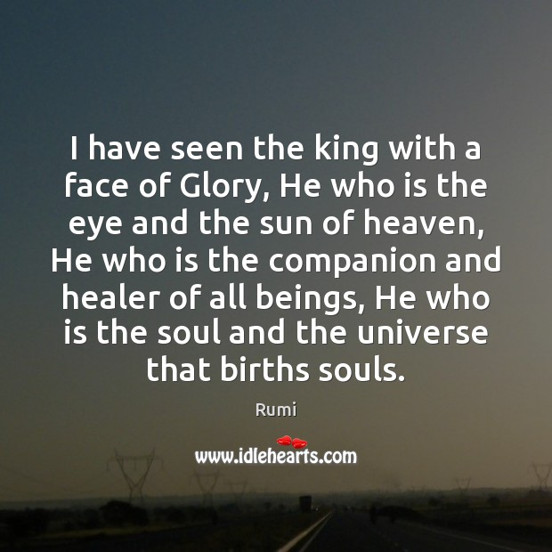 Image, I have seen the king with a face of Glory, He who