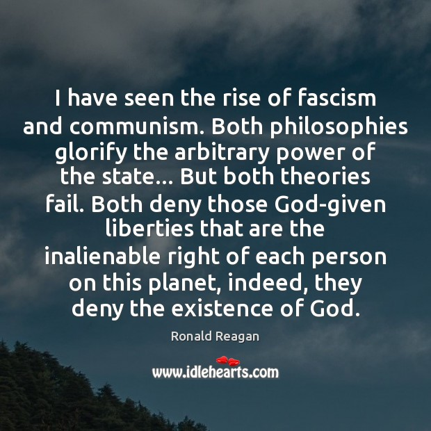 I have seen the rise of fascism and communism. Both philosophies glorify Image