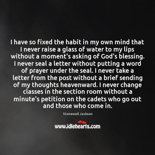 I have so fixed the habit in my own mind that I Image