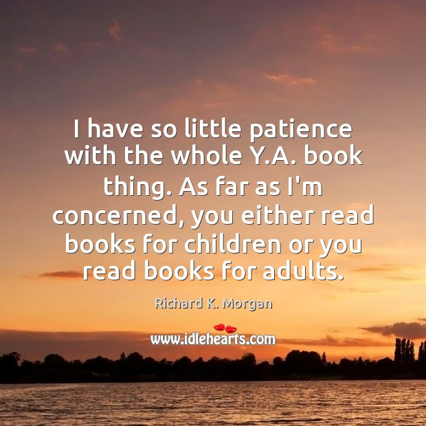 I have so little patience with the whole Y.A. book thing. Image