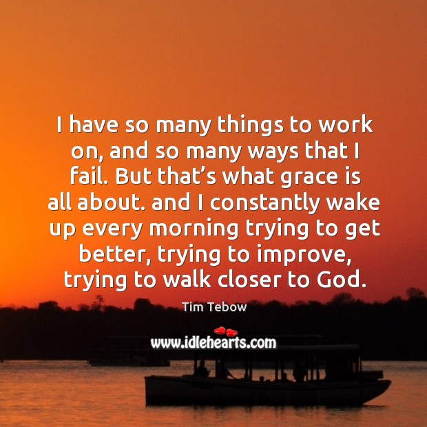 I have so many things to work on, and so many ways that I fail. Image