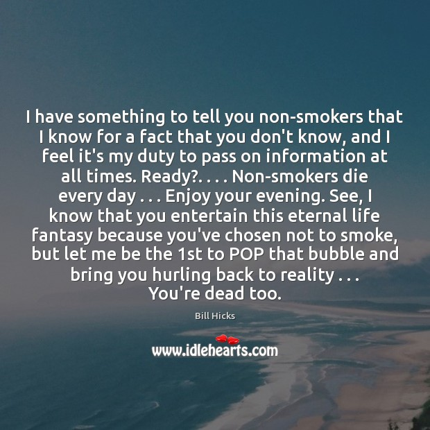 I have something to tell you non-smokers that I know for a Image
