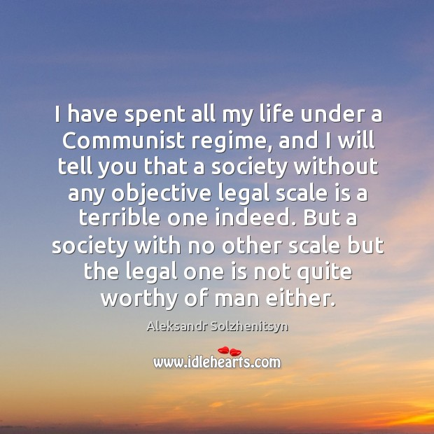 I have spent all my life under a communist regime Image