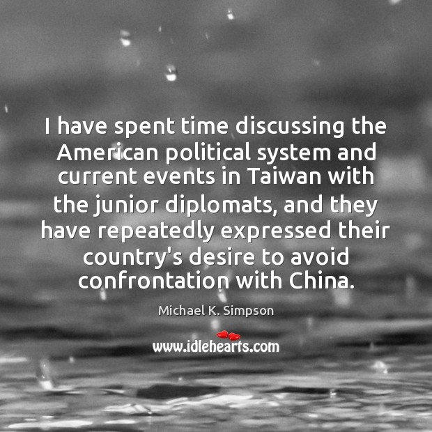 Image, I have spent time discussing the American political system and current events