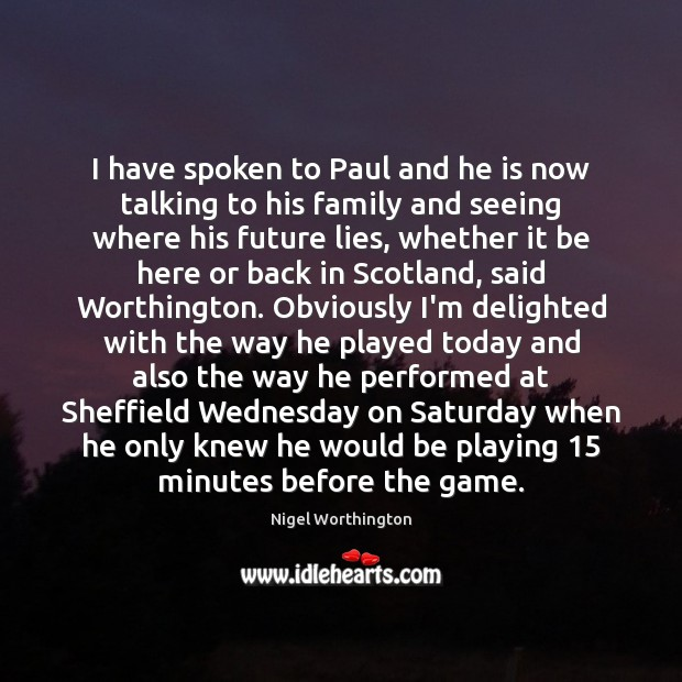 I have spoken to Paul and he is now talking to his Image