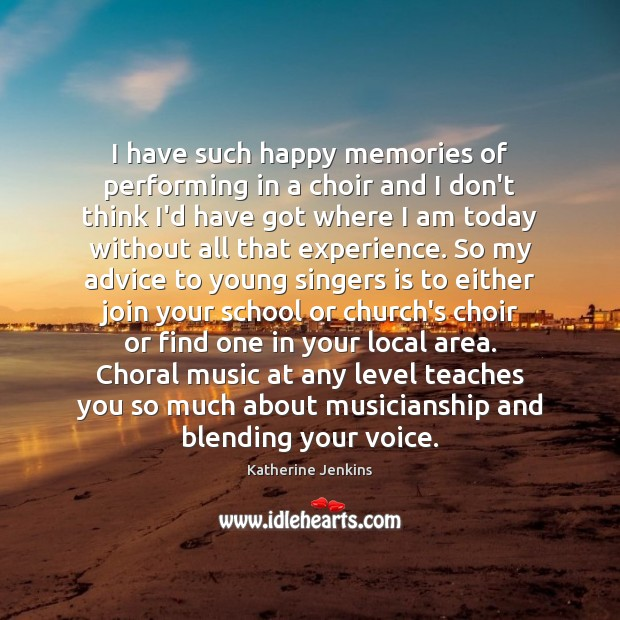 I have such happy memories of performing in a choir and I Image