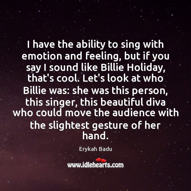 I have the ability to sing with emotion and feeling, but if Holiday Quotes Image