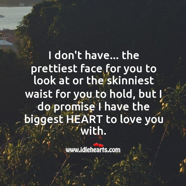 I have the biggest heart to love you. Image