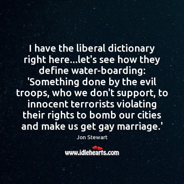 Image, I have the liberal dictionary right here…let's see how they define