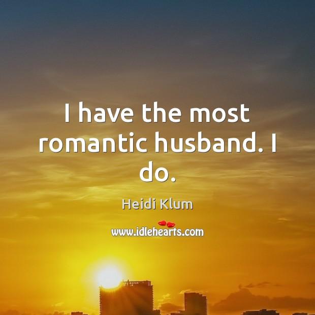 I have the most romantic husband. I do. Image
