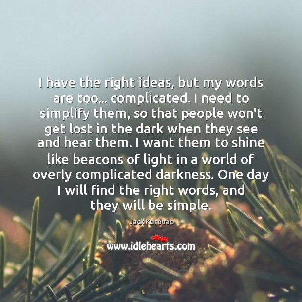 Image, I have the right ideas, but my words are too… complicated. I