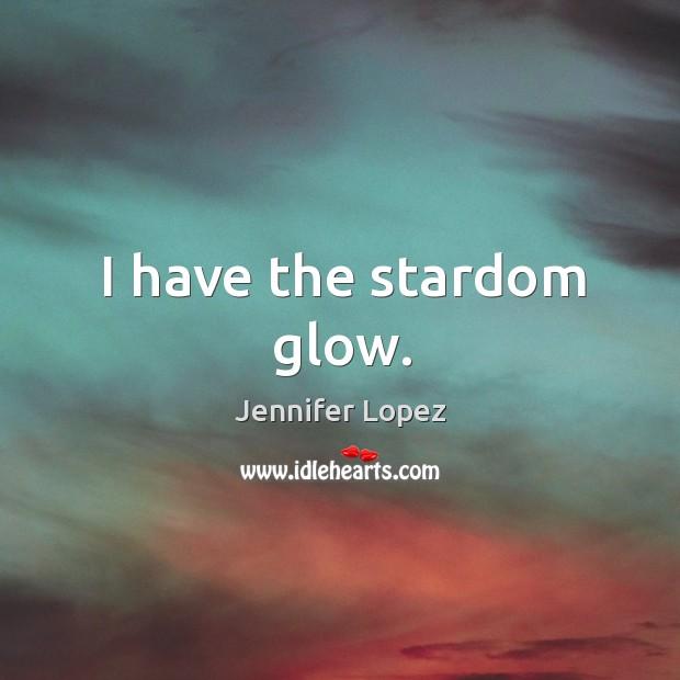I have the stardom glow. Image