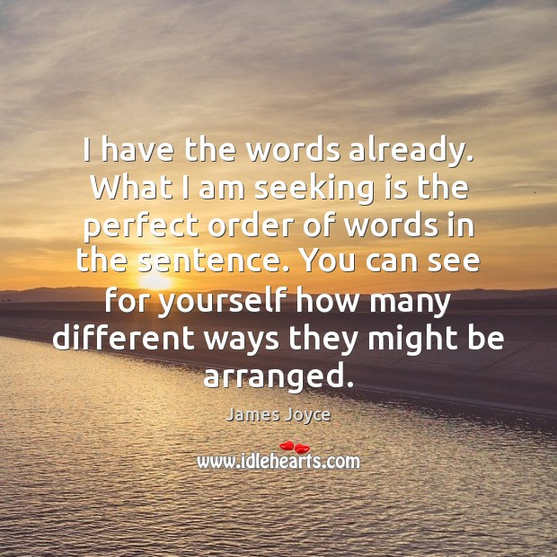 I have the words already. What I am seeking is the perfect James Joyce Picture Quote