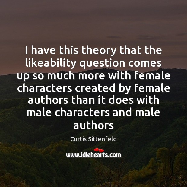 I have this theory that the likeability question comes up so much Image