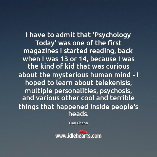 Image, I have to admit that 'Psychology Today' was one of the first