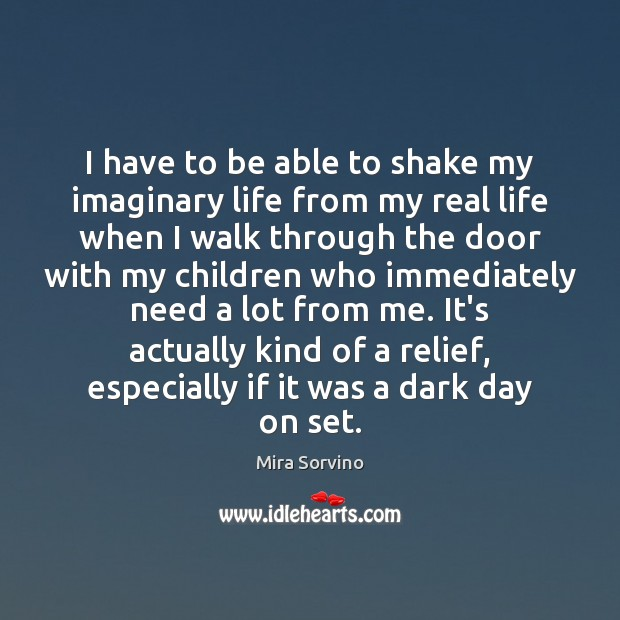 I have to be able to shake my imaginary life from my Image