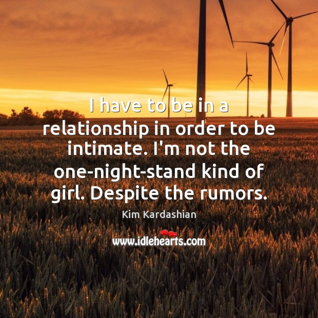 Image, I have to be in a relationship in order to be intimate.