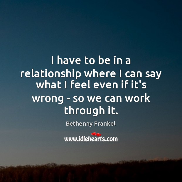 Image, I have to be in a relationship where I can say what