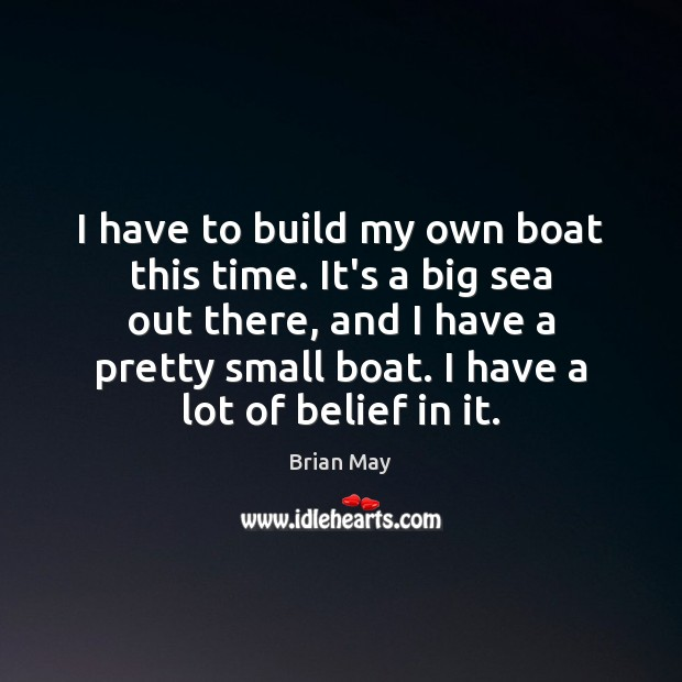 Image, I have to build my own boat this time. It's a big