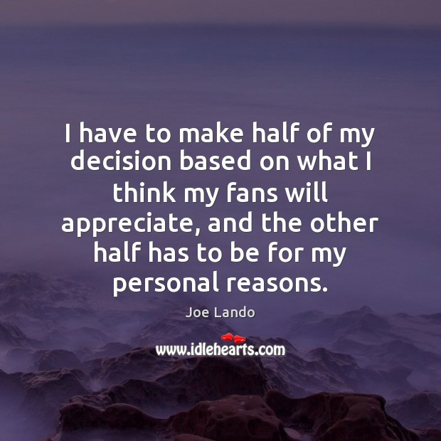Image, I have to make half of my decision based on what I