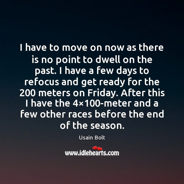 I have to move on now as there is no point to Usain Bolt Picture Quote