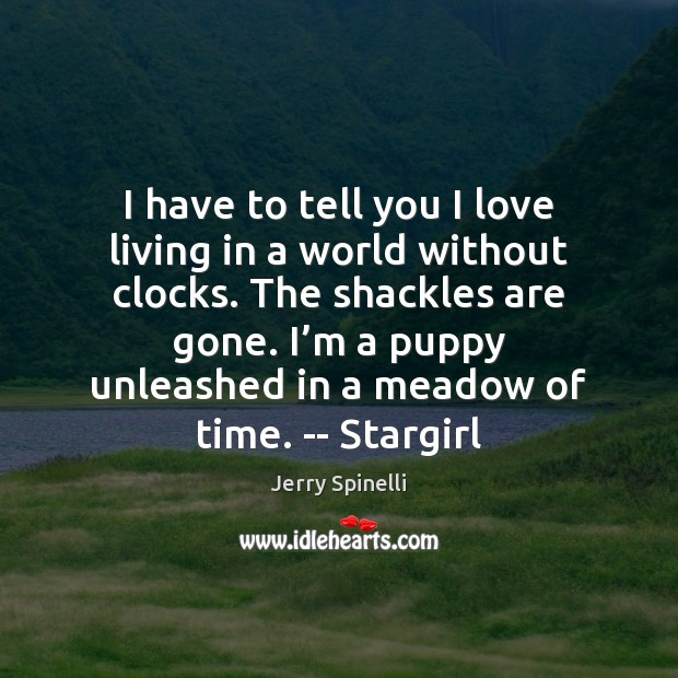 I have to tell you I love living in a world without Jerry Spinelli Picture Quote