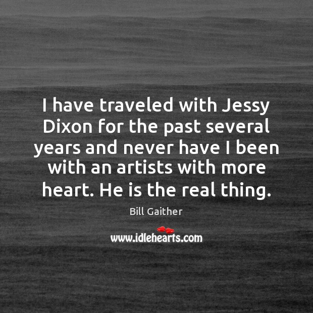 Image, I have traveled with Jessy Dixon for the past several years and