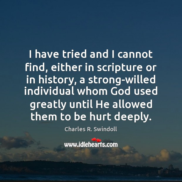 I have tried and I cannot find, either in scripture or in Charles R. Swindoll Picture Quote