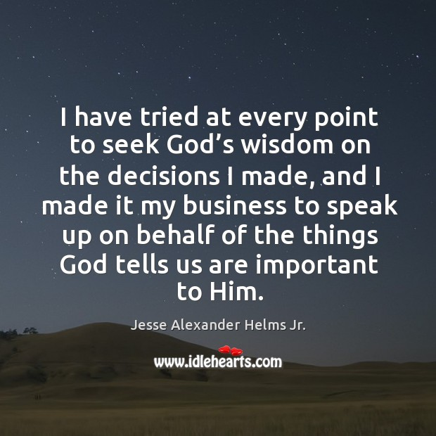 Image, I have tried at every point to seek God's wisdom on the decisions I made