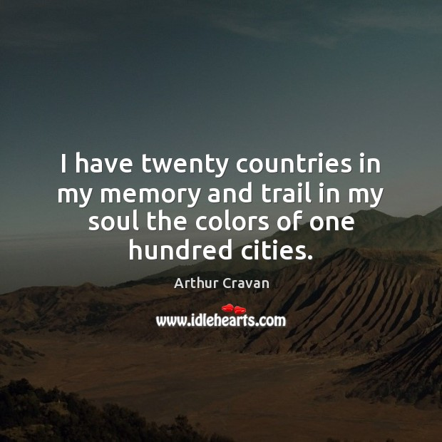 Image, I have twenty countries in my memory and trail in my soul
