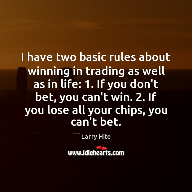 I have two basic rules about winning in trading as well as Image