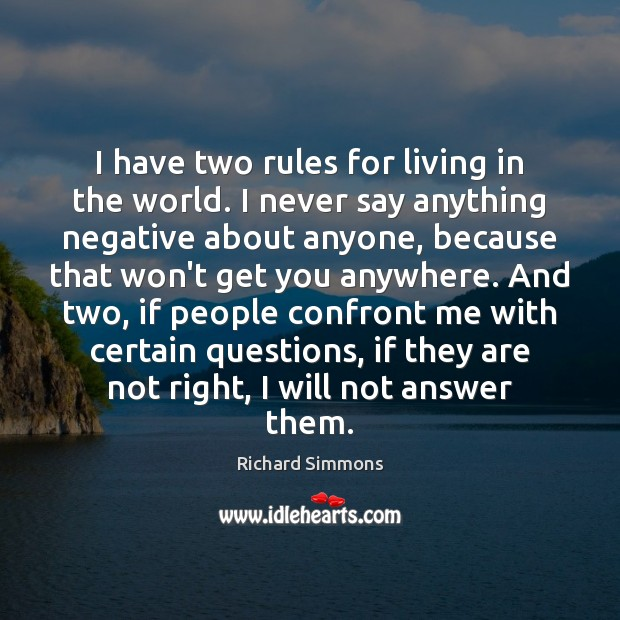 I have two rules for living in the world. I never say Richard Simmons Picture Quote