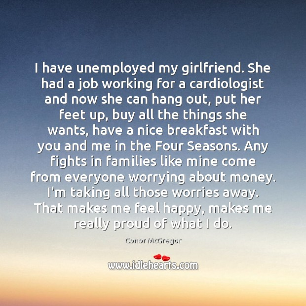 I have unemployed my girlfriend. She had a job working for a Image
