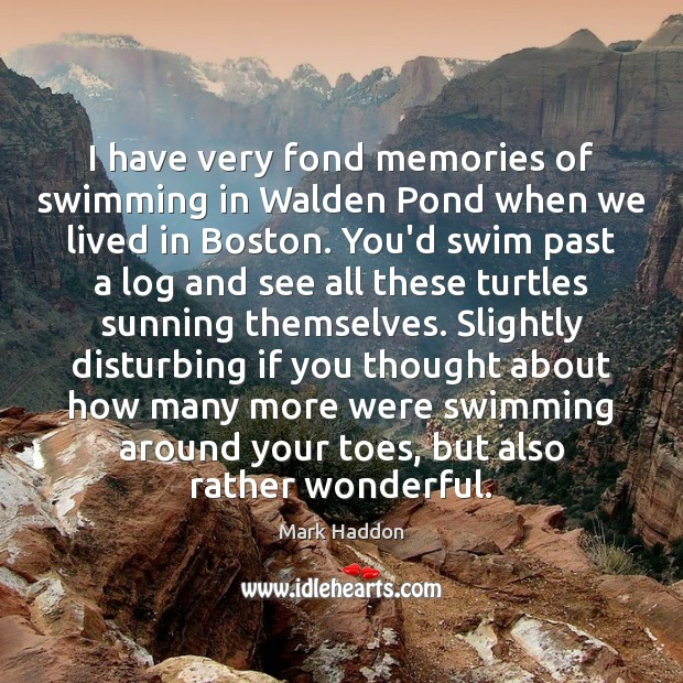 I have very fond memories of swimming in Walden Pond when we Image