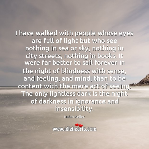 I have walked with people whose eyes are full of light but Image